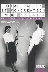 collaboration-et-co-creation-entre-artistes-des-annees-1960-a-nos-jours